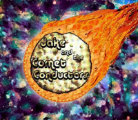 Jake and the Comet Conductors